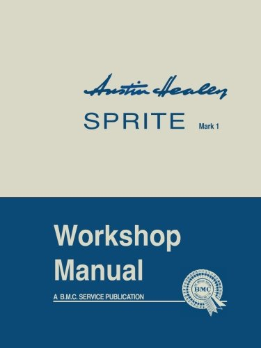 Austin-Healey Sprite Mark 1 Workshop Manual (Official Workshop Manuals)