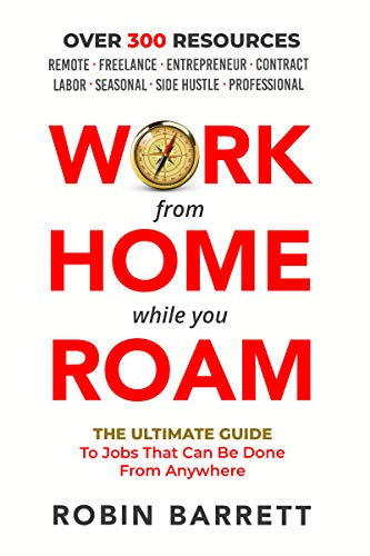 Image for WORK FROM HOME WHILE YOU ROAM: The Ultimate Guide to Jobs That Can Be Done From Anywhere