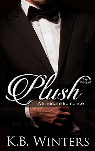 Plush The Prequel: A Billionaire ()