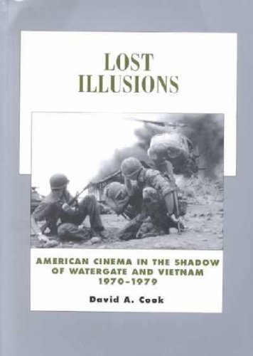 Lost Illusions - American Cinema in the Shadow of Watergate & Vietnam, 1970-1979 (00) by Cook, David A [Paperback (2002)] by U of CA, Paperback(2002)