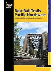 Best Rail Trails Pacific Northwest: More Than 60 Rail Trails in Washington, Oregon, and Idaho