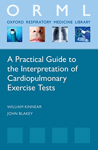 (A Practical Guide to the Interpretation of Cardiopulmonary Exercise Tests (Oxford Respiratory Medicine Library) )