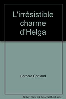 L'irrésistible charme d'Helga, Cartland, Barbara