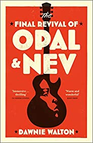 The Final Revival of Opal & Nev: 'one of the books of the year' STYLIST (Engl