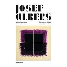 Josef Albers: Spirituality and Rigor