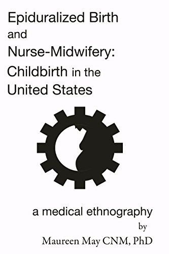 Epiduralized Birth and Nurse-Midwifery: Childbirth in the United States: a medical ethnography
