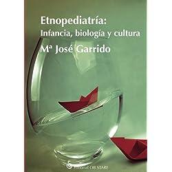 Etnopediatría: Infancia, biología y cultura (Spanish Edition)