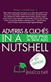 Adverbs & Clichés in a Nutshell: Demonstrated Subversions of Adverbs & Clichés into Gourmet Imagery (Writing in a Nutshell)