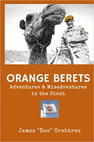 Orange Berets: Adventures and Misadventures in the Sinai by James