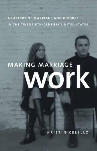 Making Marriage Work: A History of Marriage and Divorce in the Twentieth-Century United States by Brand: The University of North Carolina Press
