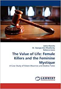 case study of aileen wurnos Aileen wuornos, who is a part of a very small number of woman serial killers, grew up in a house full of abuse and neglect where she took part in incestuous acts with her brother and became pregnant at the age of 15.