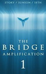 Bridge 1 - Invitation to Freedom (The Bridge Amplification Series)