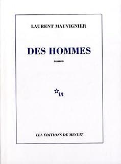 Des hommes : [roman], Mauvignier, Laurent