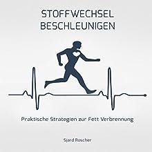 Stoffwechsel Beschleunigen: Praktische Strategien zur Fett Verbrennung Hörbuch von Sjard Roscher Gesprochen von: Markus Meuter