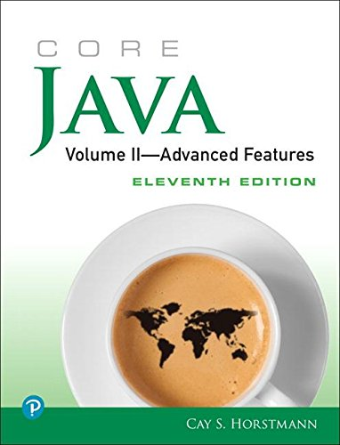 Core Java, Volume II--Advanced Features (11th Edition) by Prentice Hall