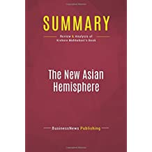 Summary: The New Asian Hemisphere: Review and Analysis of Kishore Mahbubani's Book