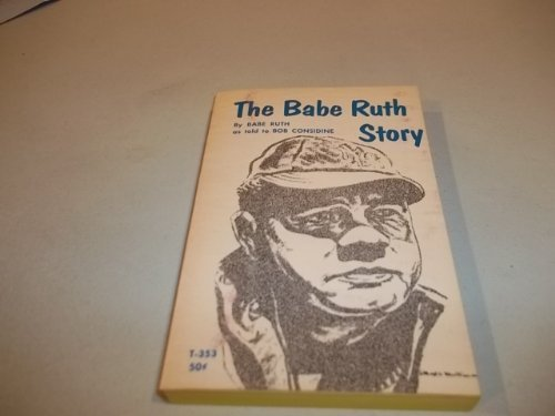 The Babe Ruth Story - As Told To Bob Considine