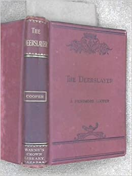 The Deerslayer : or, The First War-Path: James Fenimore ...