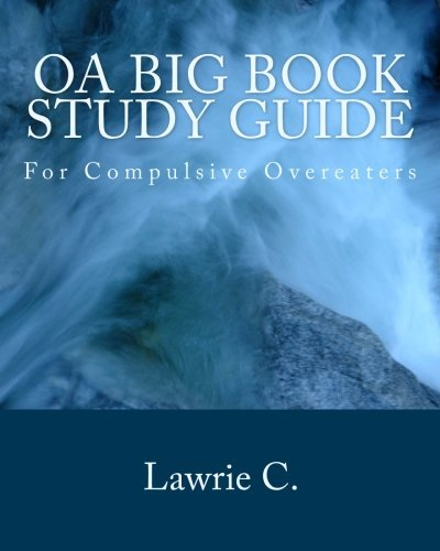 OA Big Book Study Guide: For Compulsive Overeaters by Lawrie