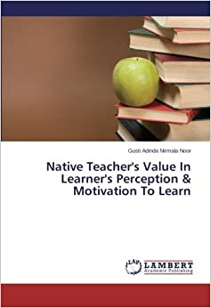 Book Native Teacher's Value In Learner's Perception and Motivation To Learn
