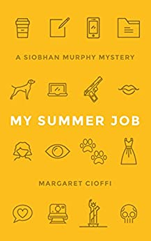 My Summer Job (Siobhan Murphy Mystery Book 1) by [Cioffi, Margaret]