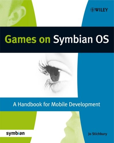 Games on Symbian OS: A Handbook for Mobile Development (Symbian Press) by Wiley