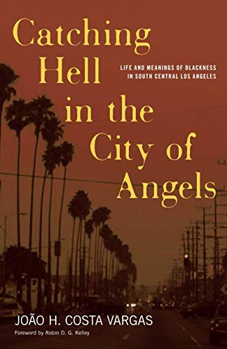 Catching Hell in the City of Angels (Critical American Studies)