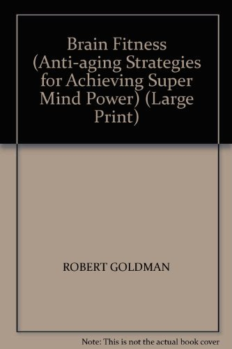 412bzBoJgoL - Brain Fitness (Anti-aging Strategies for Achieving Super Mind Power) (Large Print)
