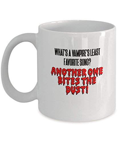 Funny Halloween - What's a Vampire's least favorite song? Another one bites the dust! - It Would Be Their New Favorite Coffee / Tea Mug - Gift ()
