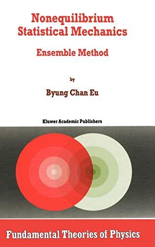 Nonequilibrium Statistical Mechanics: Ensemble Method (Fundamental Theories of Physics)