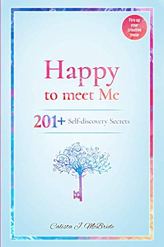 Happy To Meet Me: 201+ Self-discovery secrets to power up your self-esteem and recognize your self-worth. A guided journal for Women & Men