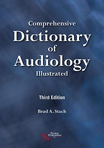 F.r.e.e Comprehensive Dictionary of Audiology: Illustrated, Third Edition<br />E.P.U.B