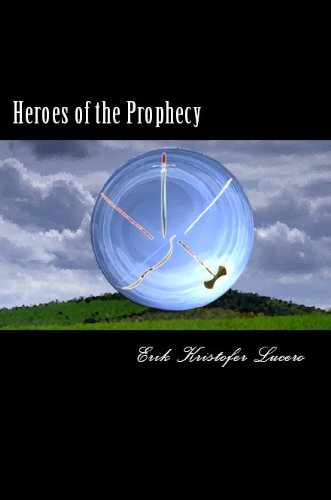 eBook: Heroes of the Prophecy by Erik Kristofer Lucero