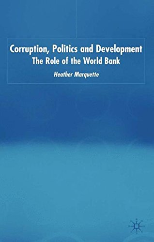 Corruption, Politics and Development: The Role of the World Bank (International Political Economy Series)