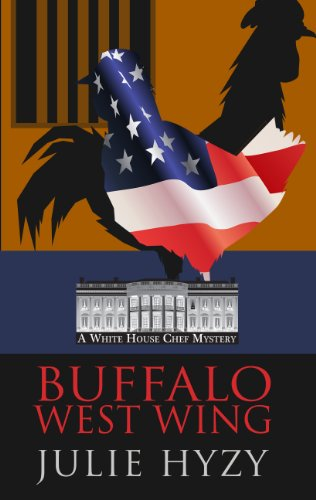 Buffalo West Wing (A White House Chef Mystery) (Wings West Type)