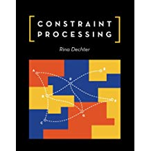 Constraint Processing (The Morgan Kaufmann Series in Artificial Intelligence)
