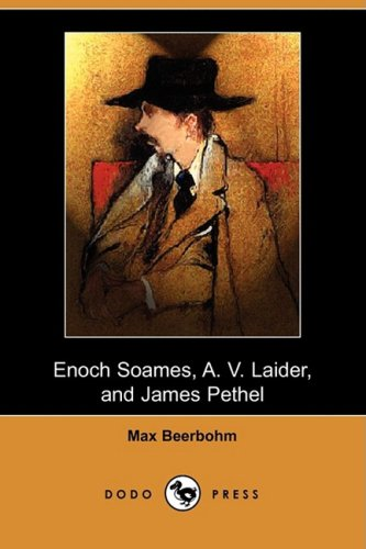Read Online Enoch Soames, A. V. Laider, and James Pethel (Dodo Press) pdf epub