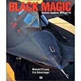 Black Magic : America's Spyplanes SR-71 and U-2, O'Leary, Michael and Schulzinger, Eric M., 0879383585