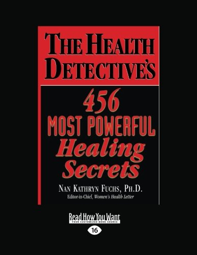 Read Online The Health Detectives 456 Most Powerful Healing Secrets (Volume 1 of 2) PDF ePub book
