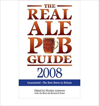 The Real Ale Pub Guide 2008 (Paperback) - Common