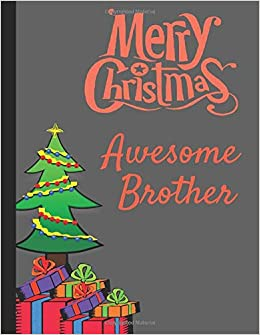 Merry Christmas Brother.Amazon Com Merry Christmas Awesome Brother 2 In 1 Lined