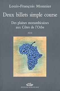 Deux billets simple course : des plaines mozambicaines aux Côtes de l'Orbe : récit, Monnier, Louis-François