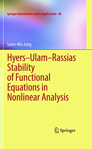 Hyers-Ulam-Rassias Stability of Functional Equations in Nonlinear Analysis: 48 (Springer Optimization and Its Applications)