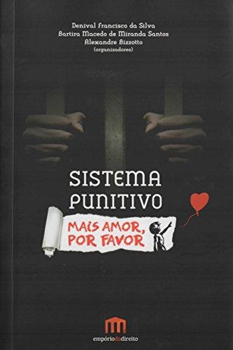 Sistema Punitivo: Mais Amor, Por Favor!
