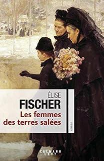 Les femmes des terres salées 01, Fischer, Elise