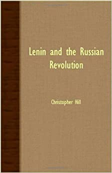 Book Lenin and the Russian Revolution by Christopher Hill (2007-03-15)