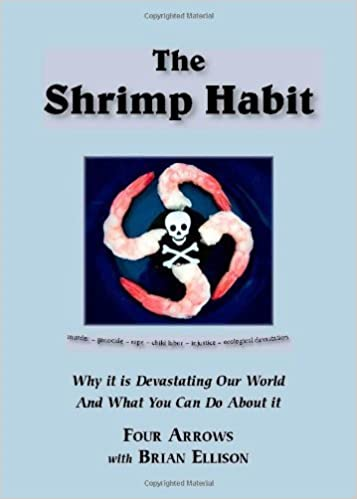 Book The Shrimp Habit: Why It Is Devastating Our World and What You Can Do About It by Four Arrows (2005-11-14)