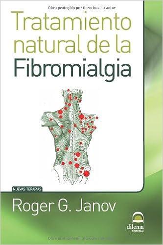 Tratamiento natural de la Fibromialgia (Spanish Edition): Roger G. Janov: 9788498271607: Amazon.com: Books