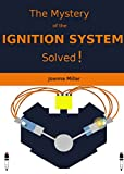 The Mystery of the Ignition System (English Edition)