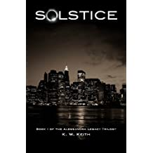 Solstice: Book I of the Alessandra Legacy Trilogy by K. W. Keith (2013-07-09)